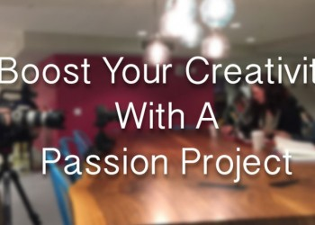 How To Boost Your Creative Passion in Your Profession